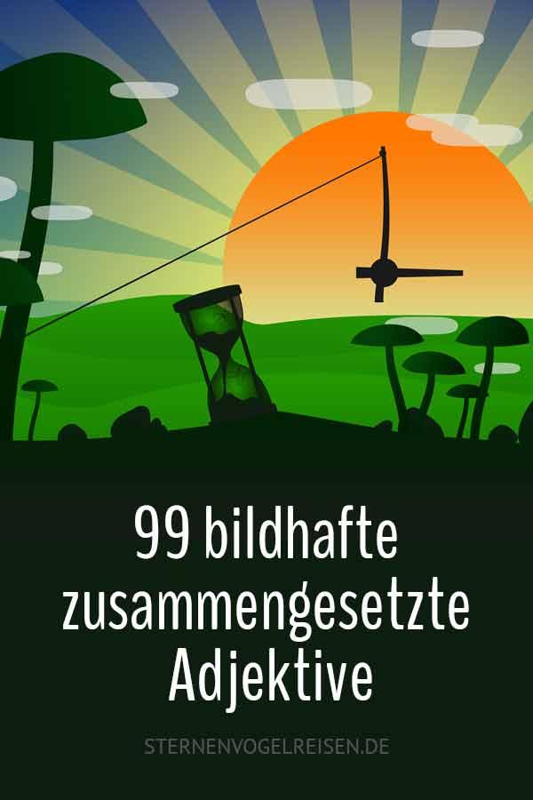 99 bildhafte zusammengesetzte Adjektive der deutschen Sprache