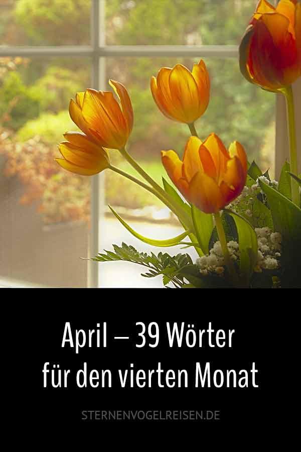 April – 39 belebende Wörter für den vierten Monat