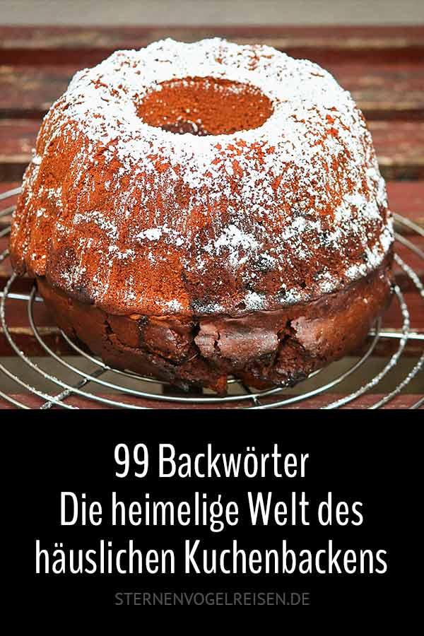 99 Backwörter – Die heimelige Welt häuslichen Kuchenbackens