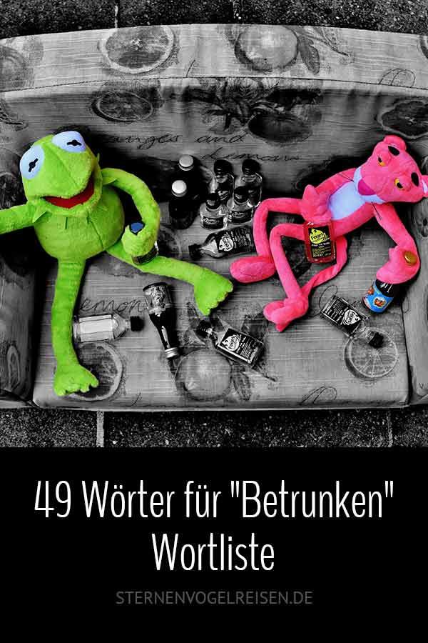 Betrunken ... 49 originelle Wörter dafür