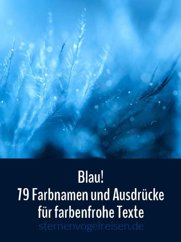 Blau! 79 Farbnamen und Ausdrücke für farbenfrohe Texte