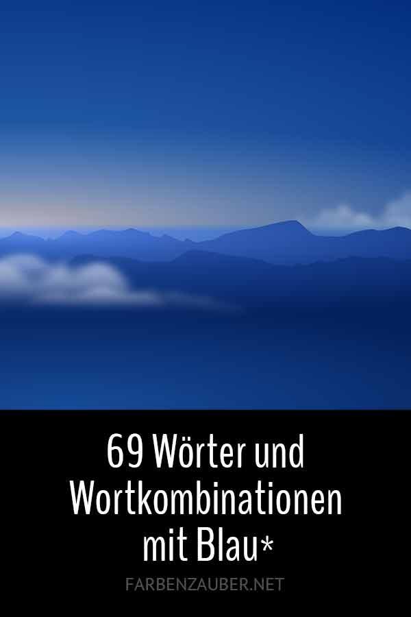 69 Wörter und Wortkombinationen mit Blau*