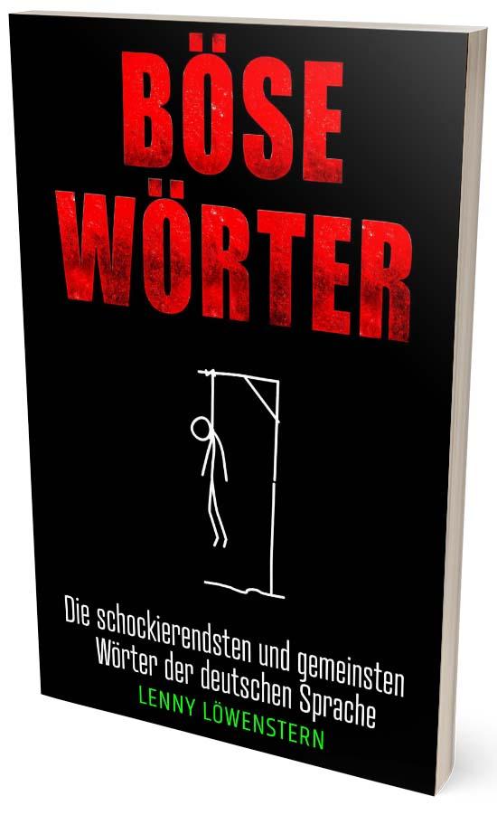 Böse Wörter: Die schockierendsten und gemeinsten Wörter der deutschen Sprache