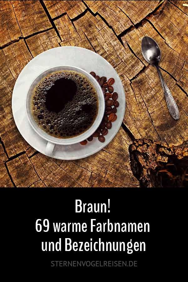 Braun! 69 warme Farbnamen und Bezeichnungen