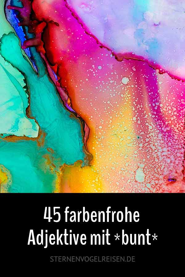 45 farbenfrohe Adjektive mit *bunt*