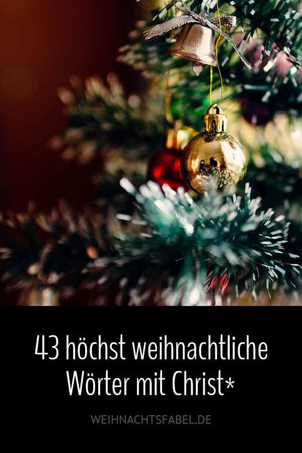 43 höchst weihnachtliche Wörter mit Christ*