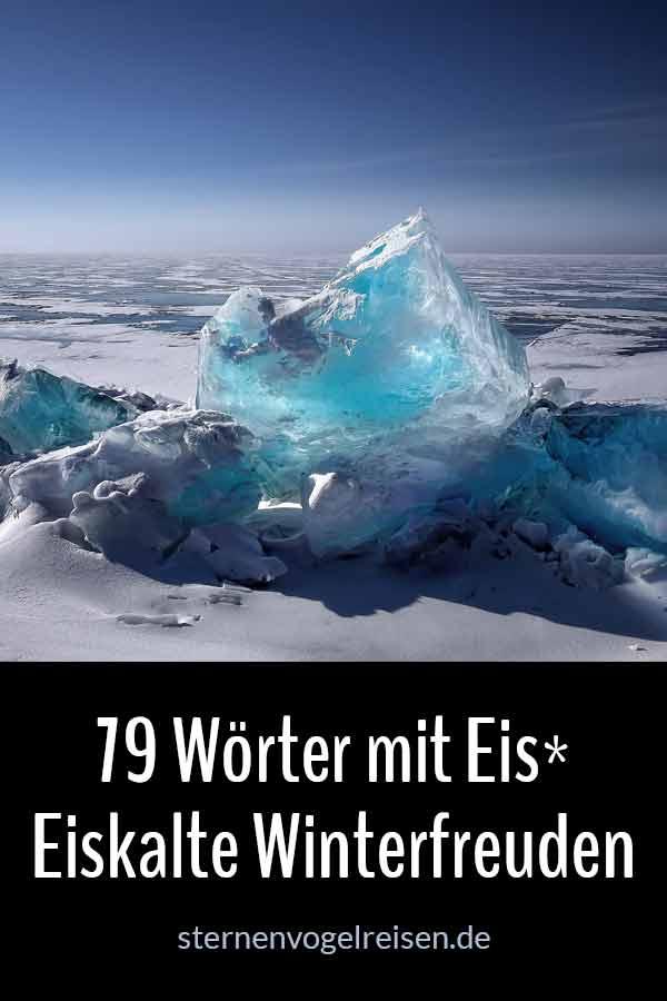 79 Wörter mit Eis* – Eiskalte Winterfreuden