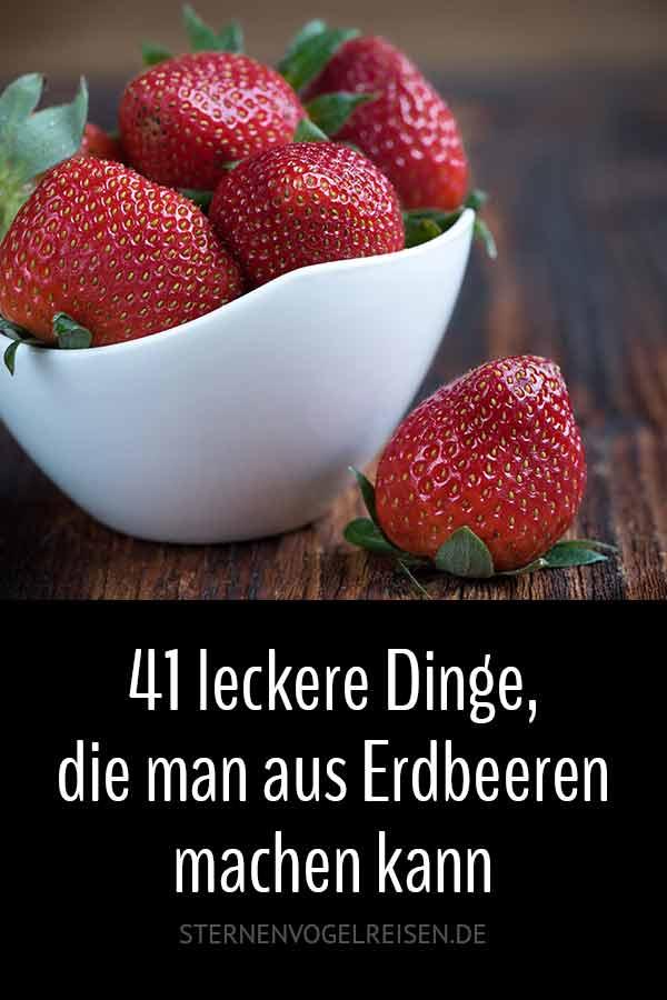 41 leckere Dinge, die man aus Erdbeeren machen kann