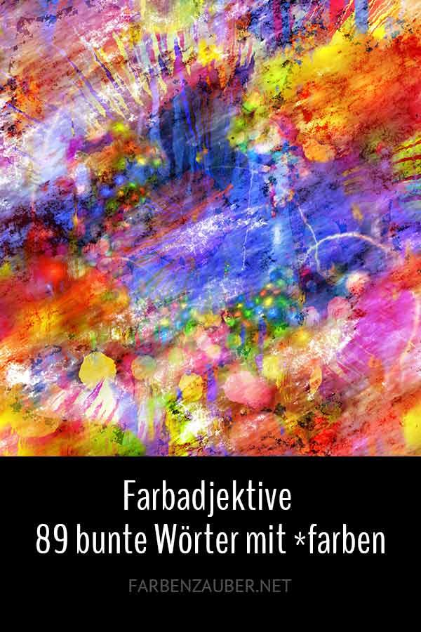 Farbadjektive – 89 bunte Wörter mit *farben