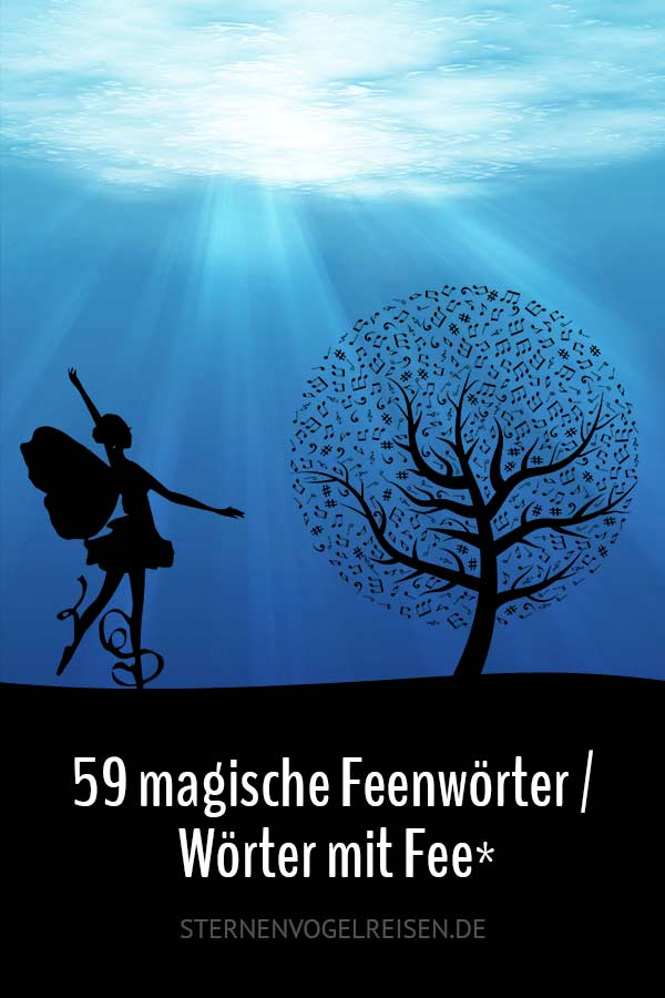 59 magische Feenwörter – Wörter mit Fee*