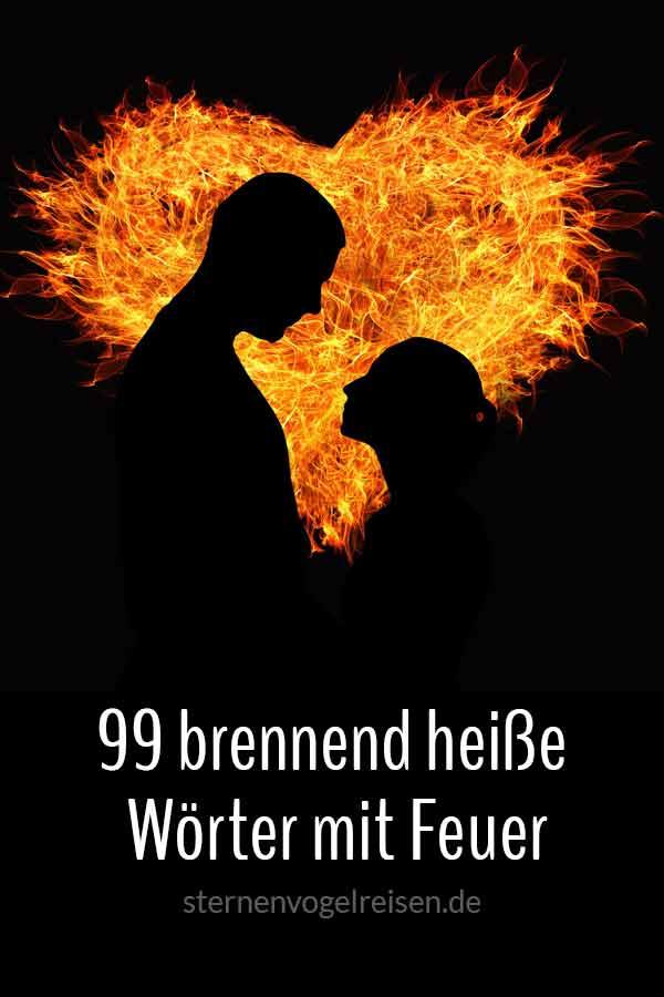 99 brennend heiße Wörter mit Feuer*