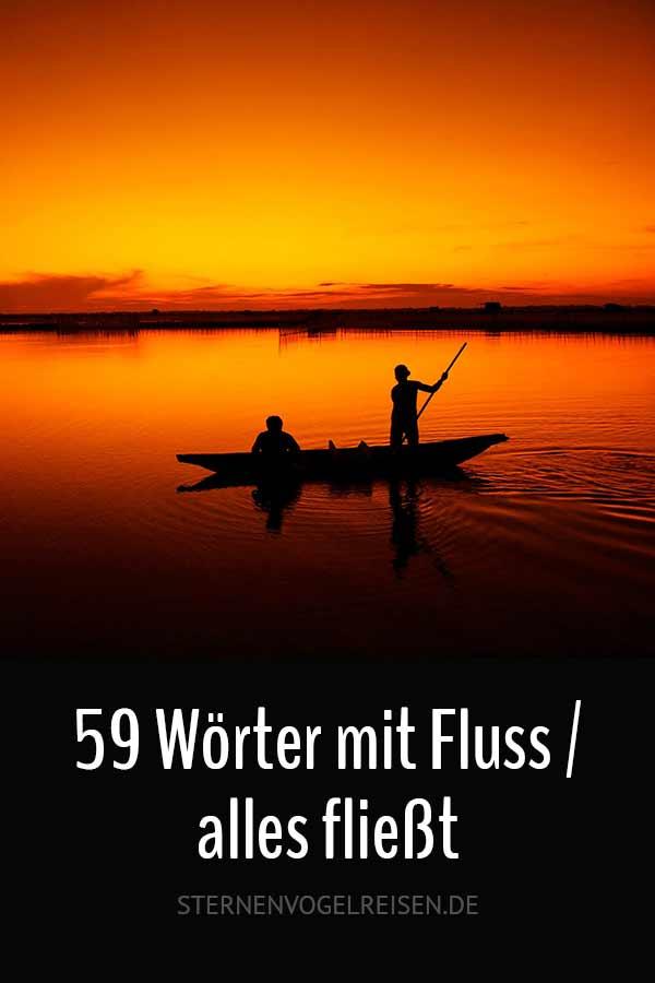Fluss – 59 fliessende Wörter mit Fluss*