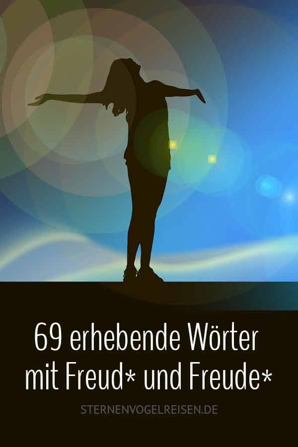 69 erhebende Wörter mit Freud* und Freude*