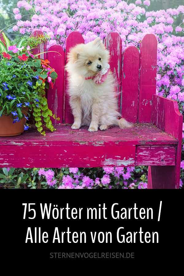75 Wörter mit Garten / Alle Arten von Garten