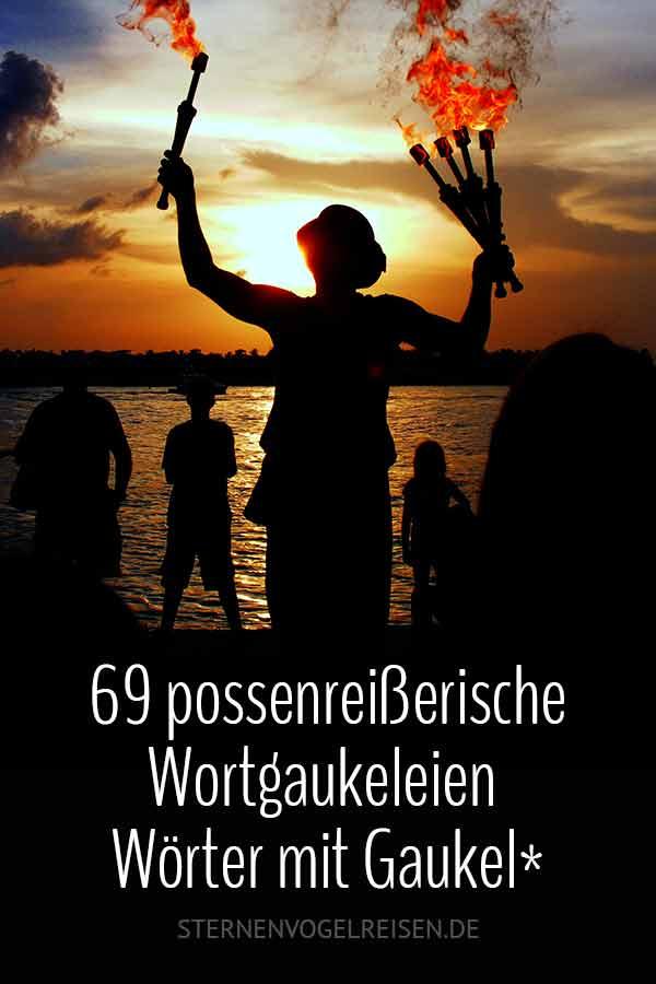 69 possenreißerische Wortgaukeleien – Wörter mit Gaukel*