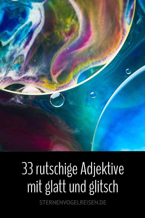 33 rutschige Adjektive mit glatt und glitsch
