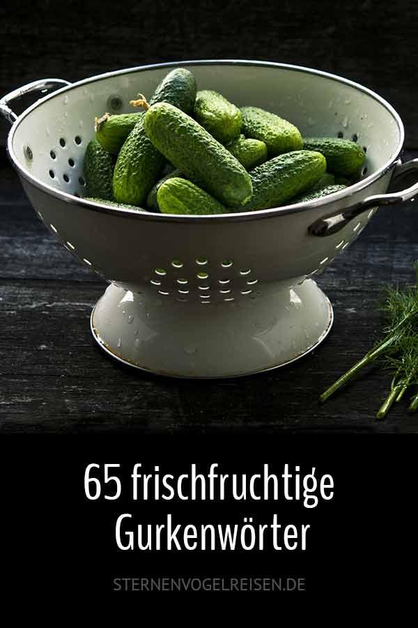 65 frische und fruchtige Gurkenwörter