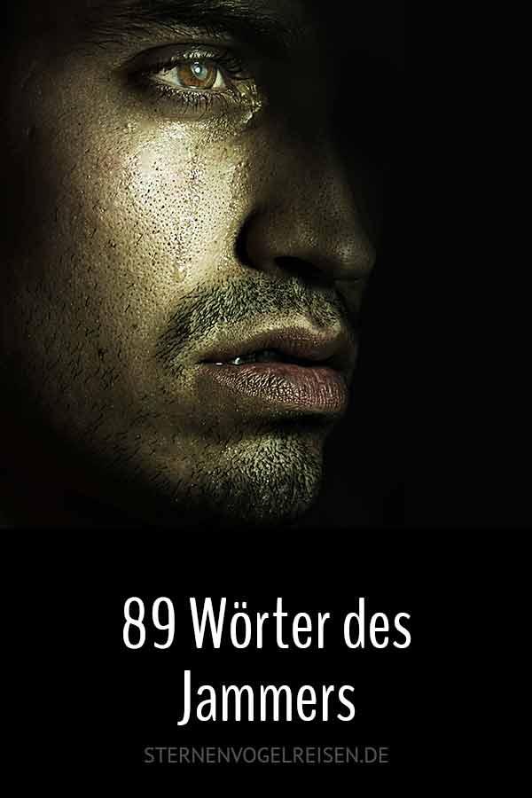 Jammer ... 89 leidenschaftlich klagende Wörter