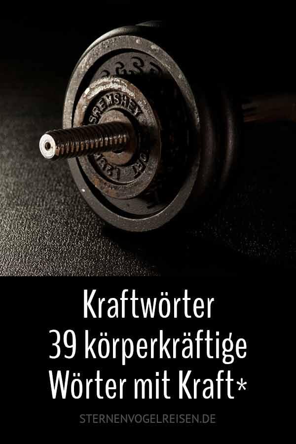 Kraftwörter - 39 körperkräftige Wörter mit Kraft*