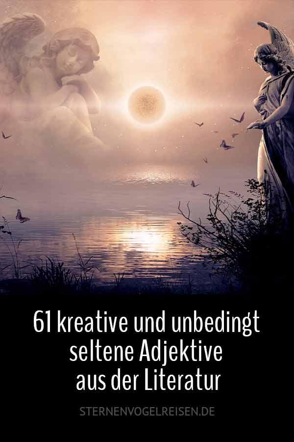 61 kreative und unbedingt seltene Adjektive aus der Literatur