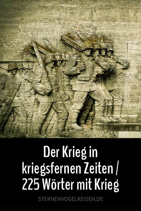 Der Krieg in kriegsfernen Zeiten / 225 Wörter mit Krieg*