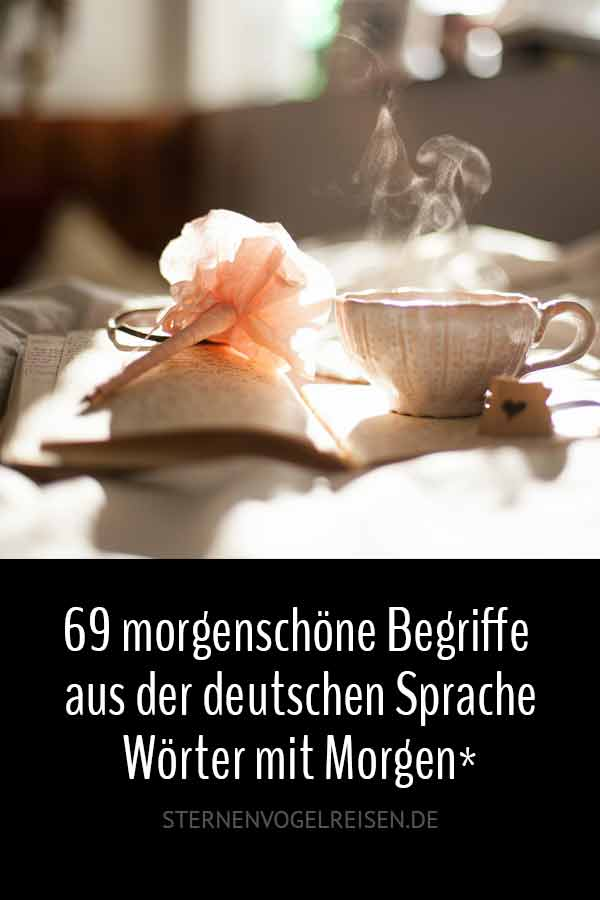 59 morgenschöne Begriffe aus der deutschen Sprache – Wörter mit Morgen*
