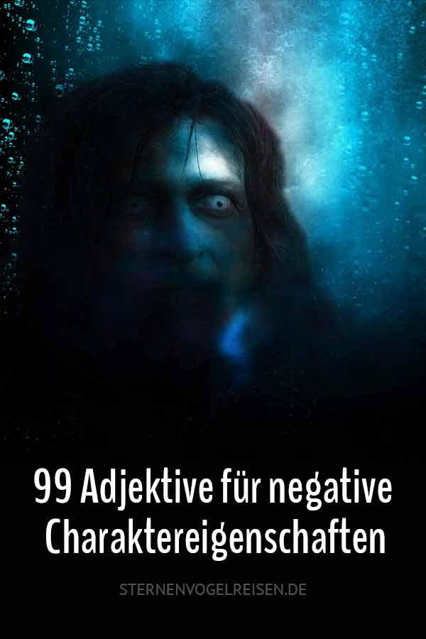 99 Adjektive für negative Charakter-Eigenschaften