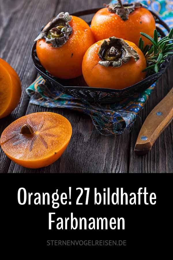 Orange! 27 bildhafte Farbnamen und Bezeichnungen