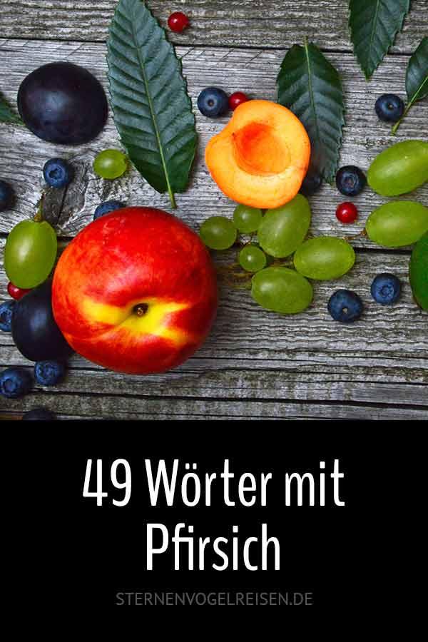 Pfirsich – 49 duftfrische süße Wörter