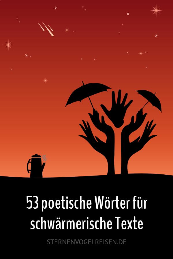 57 poetische Wörter für schwärmerische Texte