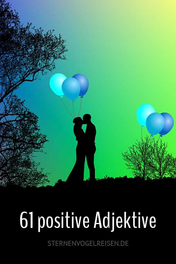 61 positive Adjektive: Liste