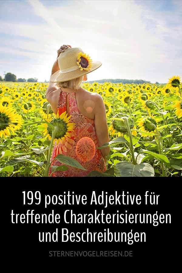 199 positive Adjektive für treffende Charakterisierungen und Beschreibungen