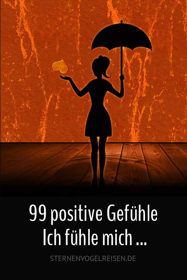 99 positive Gefühle – Ich fühle mich ...