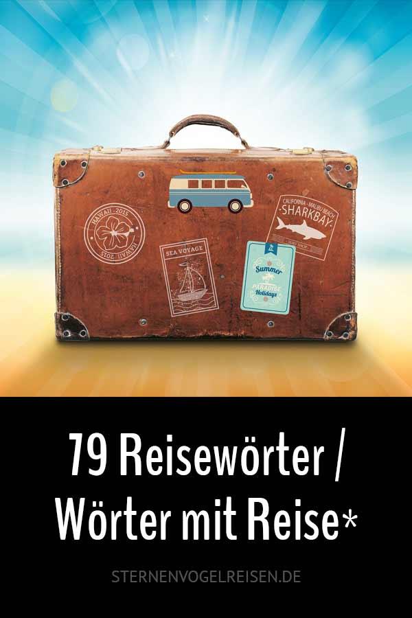 79 Reisewörter - Wörter mit Reise*
