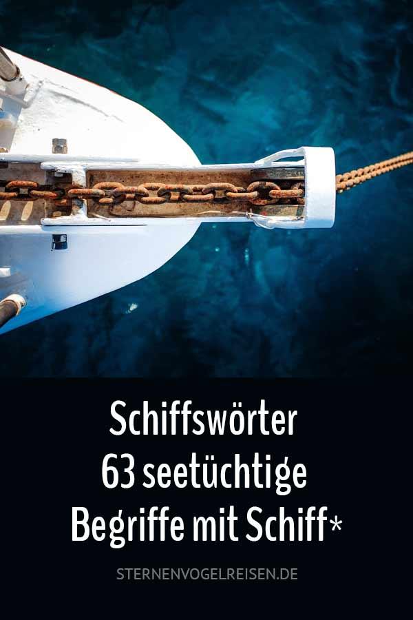 Schiffswörter – 63 seetüchtige Begriffe mit Schiff*