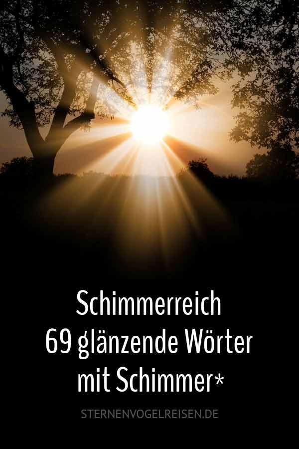 Schimmerreich — 69 glänzende Wörter mit Schimmer*