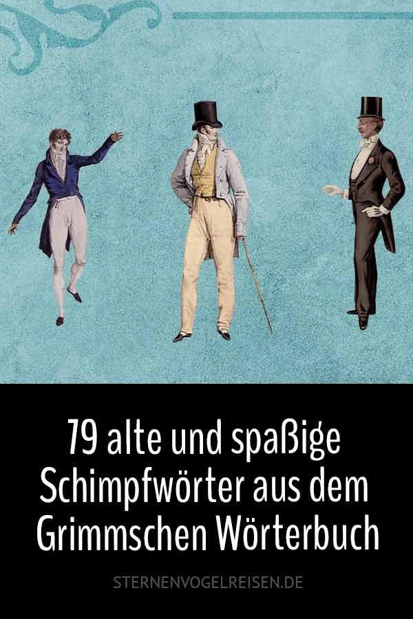 79 alte und spaßige Schimpfwörter aus dem Grimmschen Wörterbuch