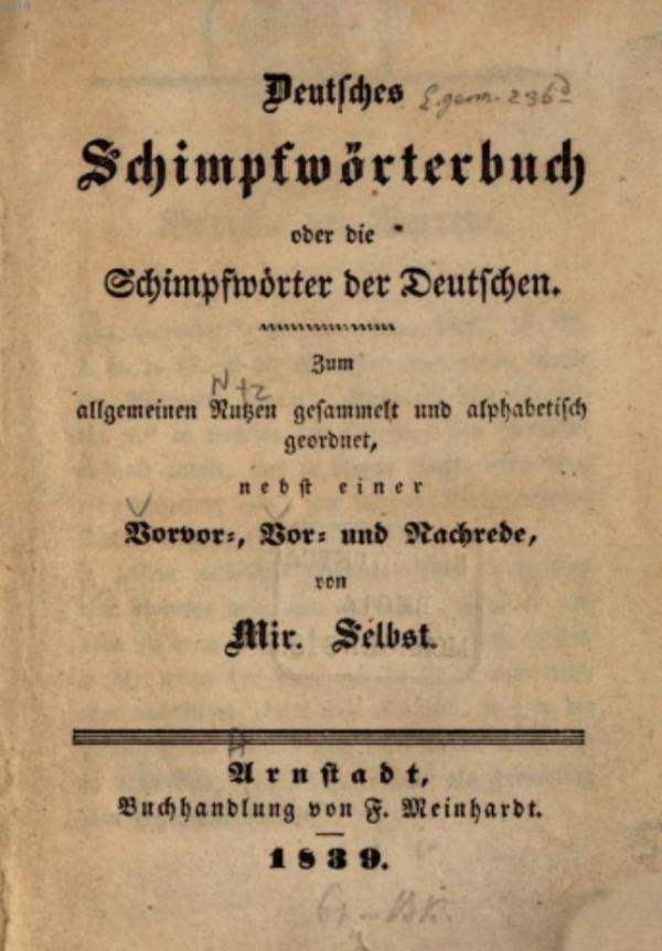 99 Höhepunkte aus dem Deutschen Schimpfwörterlexikon von 1838 1