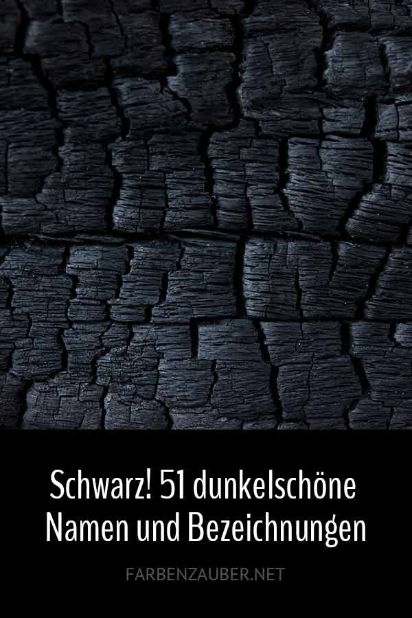 Schwarz! 49 dunkelschöne Namen und Bezeichnungen