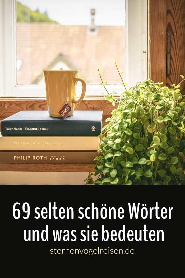 69 selten schöne Wörter der deutschen Sprache und was sie bedeuten