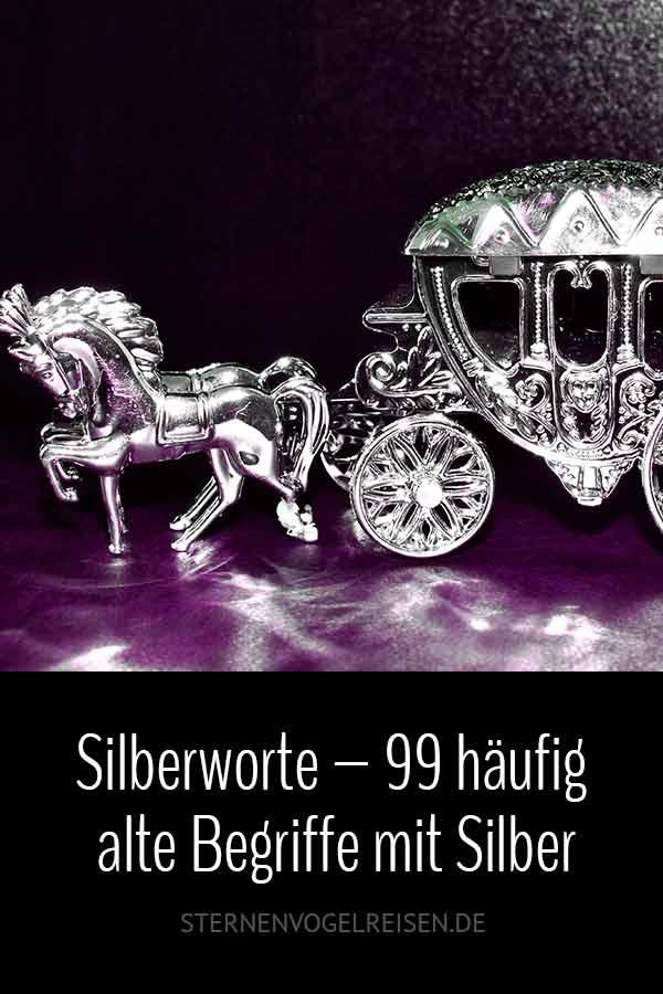 Silber – 99 glanzvolle Wörter und alte Begriffe