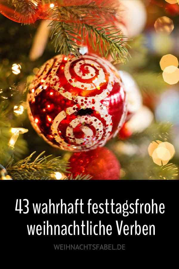 43 wahrhaft festtagsfrohe weihnachtliche Verben