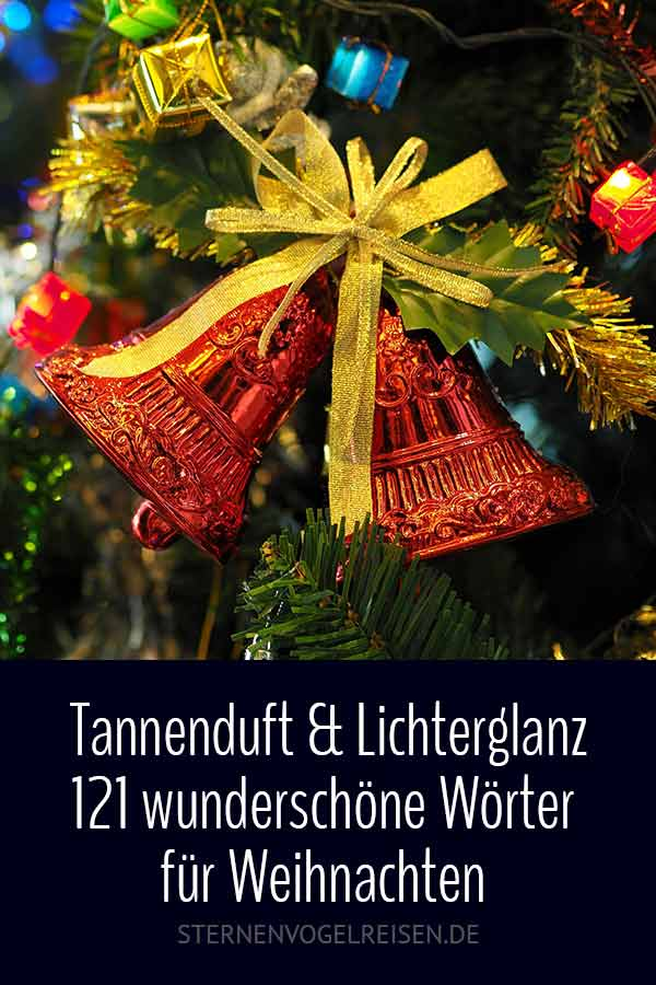 Tannenduft & Lichterglanz – 121 Wunderschöne Wörter für Weihnachten