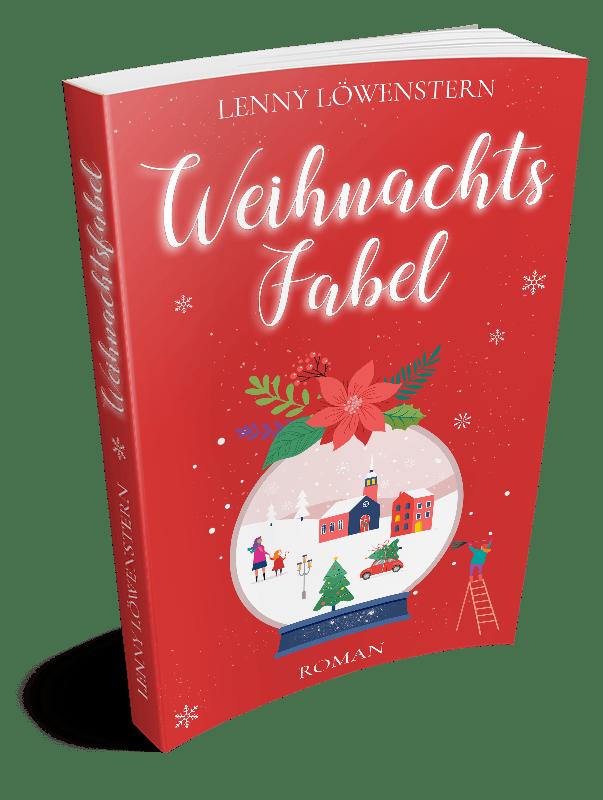 Weihnachtsfabel: Der Roman für die Advents- und Weihnachtszeit