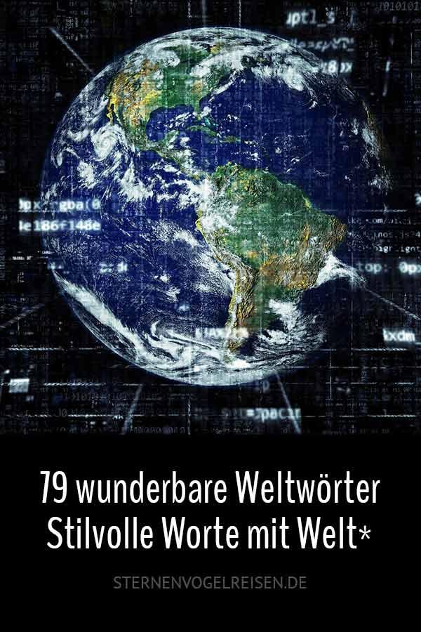 99 wunderbare Weltwörter – stilvolle Worte mit Welt*