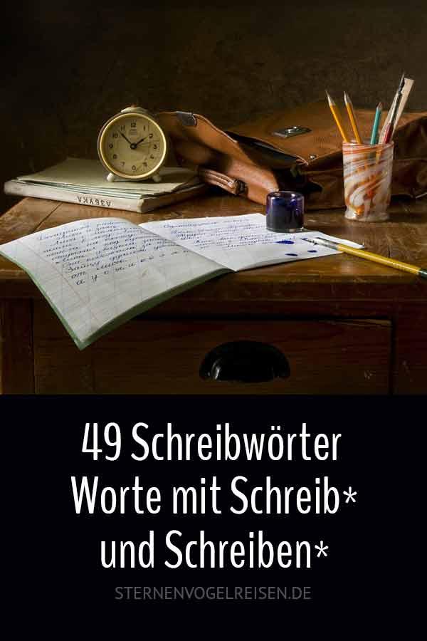 49 Schreibwörter - Worte mit Schreib* und Schreiben*